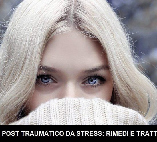 disturbo post traumatico da stress rimedi e trattamento